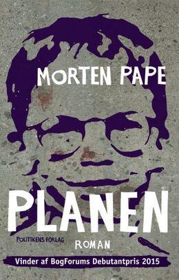 Morten Pape (f. 1986): Planen : roman