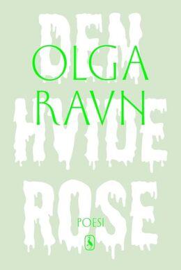 Olga Ravn: Den hvide rose