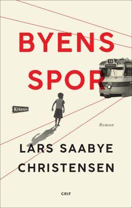 Lars Saabye Christensen (f. 1953): Byens spor. Bind 1, Ewald og Maj : roman