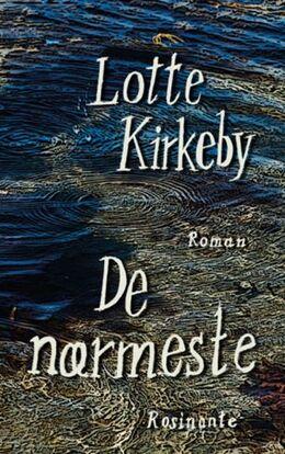 Lotte Kirkeby Hansen: De nærmeste : roman