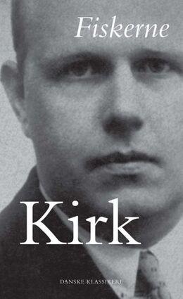 Hans Kirk (f. 1898): Fiskerne : roman (Ved Ole Ravn)
