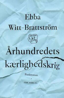 Ebba Witt-Brattström: Århundredets kærlighedskrig : punktroman