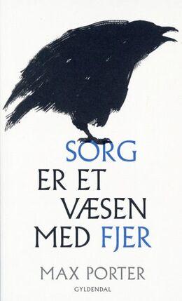 Max Porter: Sorg er et væsen med fjer