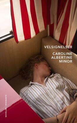 Caroline Albertine Minor: Velsignelser : noveller