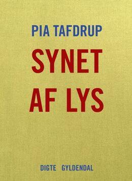 Pia Tafdrup: Synet af lys : digte
