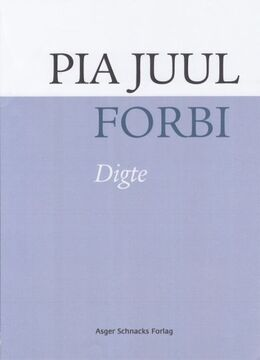 Pia Juul: Forbi : digte